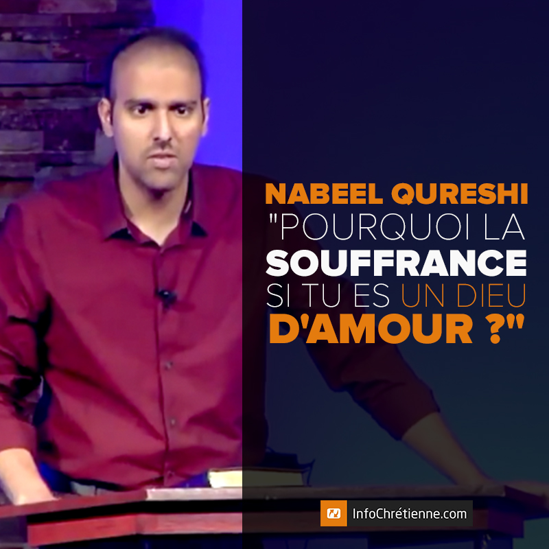 nabeel qureshi pourquoi la souffrance si tu es un dieu d 39 amour. Black Bedroom Furniture Sets. Home Design Ideas